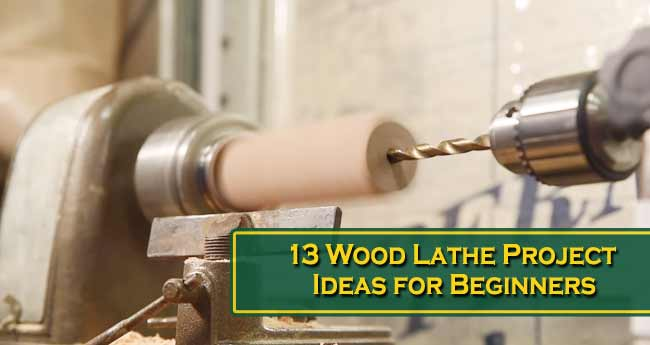 13 Wood Lathe Project Ideas for Beginners