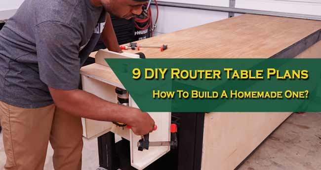 9 DIY Router Table Plans