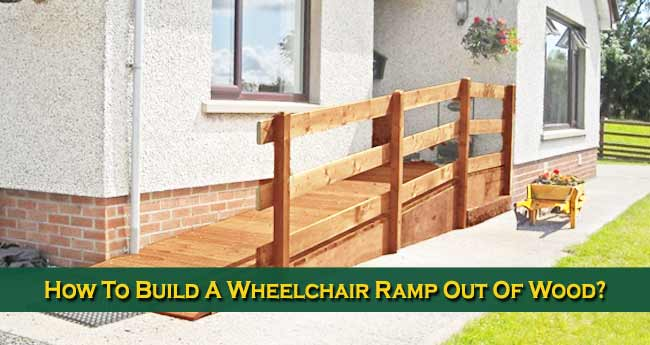 How To Build A Wheelchair Ramp Out Of Wood