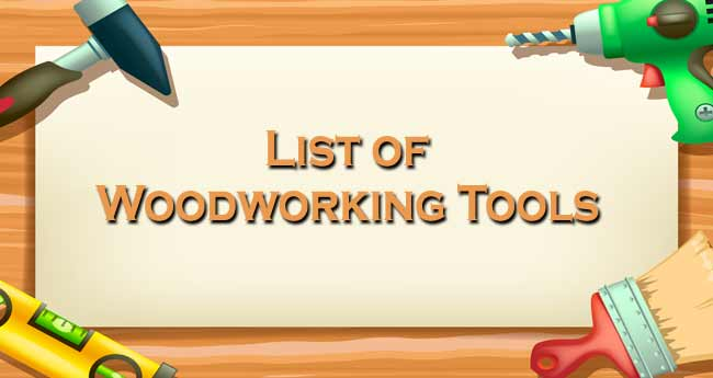 List of Woodworking Tools