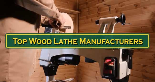 Top Wood Lathe Manufacturers