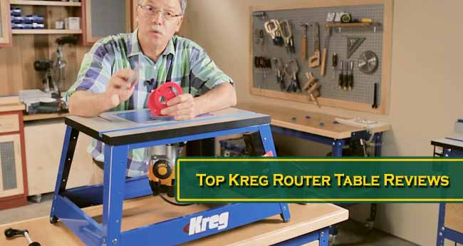 Top Kreg Router Table Reviews