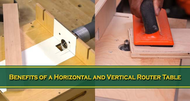 Benefits of a Horizontal and Vertical Router Table