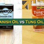Danish Oil vs. Tung Oil: Advantages and Disadvantages