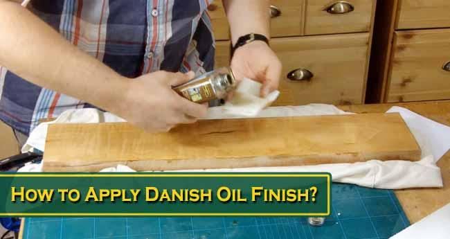 How to Apply Danish Oil Finish