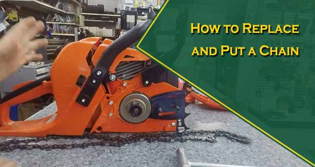 How to Replace and Put a Chain on Chainsaw