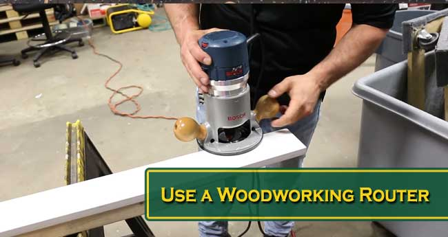 Use a Woodworking Router
