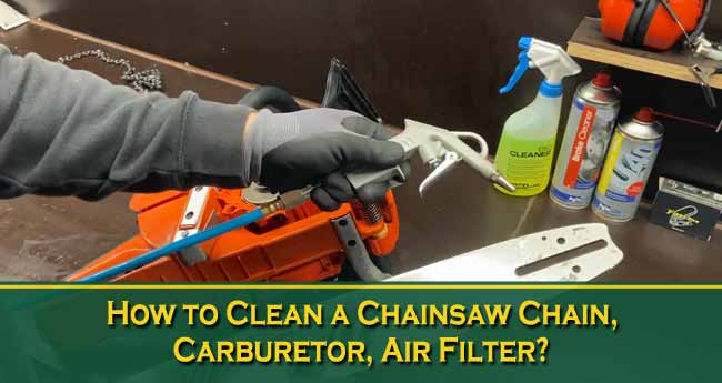 How to Clean a Chainsaw Chain, Carburetor, Air Filter