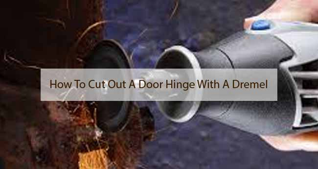 How To Cut Out A Door Hinge With A Dremel