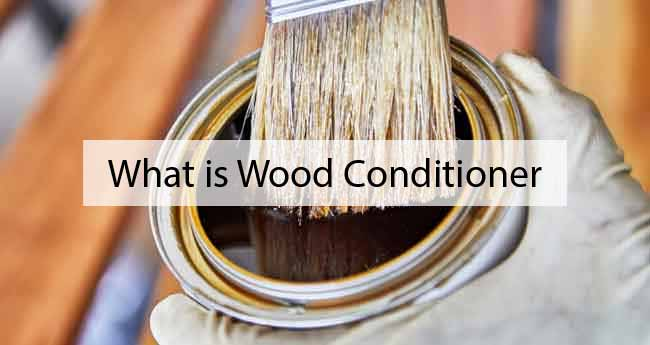 What is Wood Conditioner