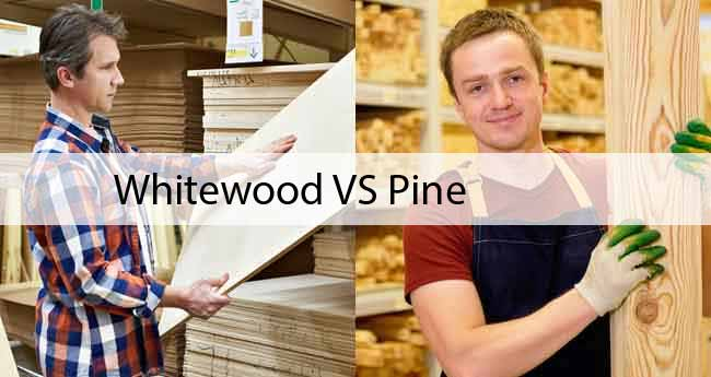 Whitewood Vs Pine