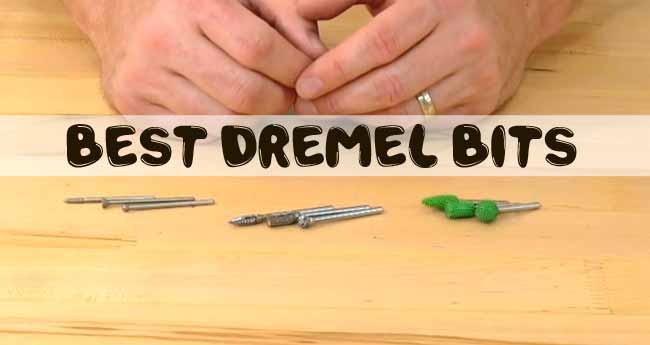 Best Dremel Bits
