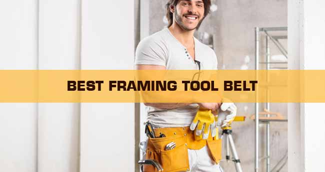 best tool belt for framing