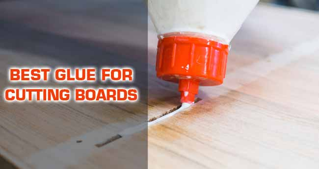 Best Glue for Cutting Boards