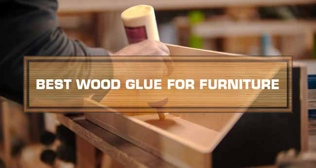 best furniture wood glue