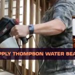 How to Apply Thompson Water Sealer: 6 Steps Full Guide