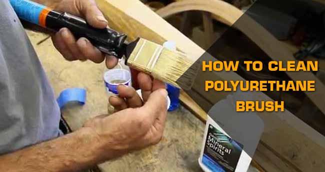 remove polyurethane from brush