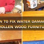 How to Fix Water Damaged Swollen Wood Furniture: 4 Methods