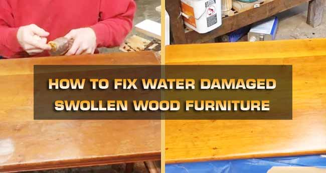 How to Fix Swollen Wood Furniture