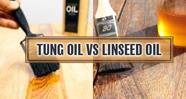 tung oil vs.linseed oil