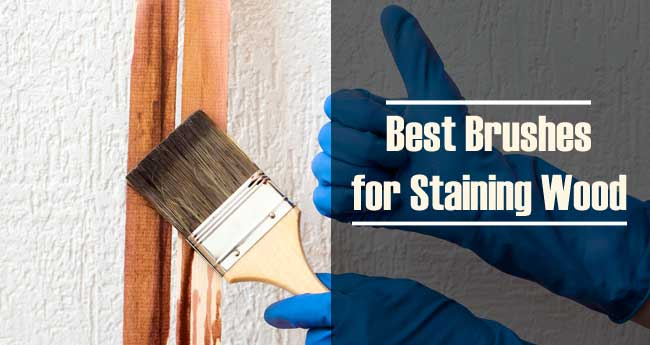 Best Brushes for Staining Wood