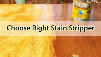 How to Choose Right Stain Stripper