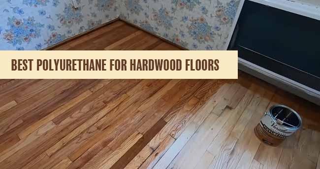 best hardwood floor polyurethane