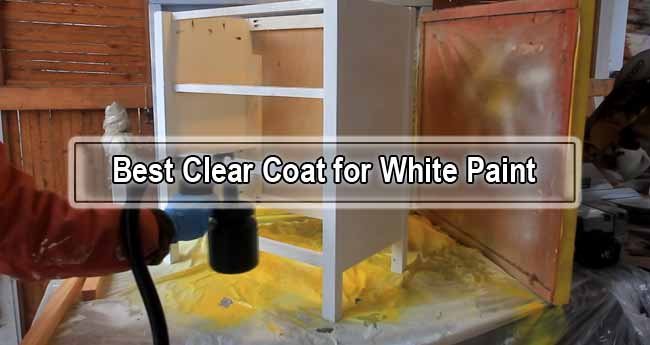 Best Clear Coat for White Paint