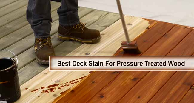 best stain for pressure treated wood