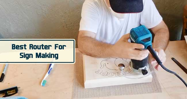 Best Router For Sign Making