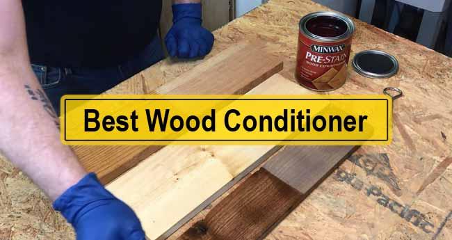 Best Wood Conditioner