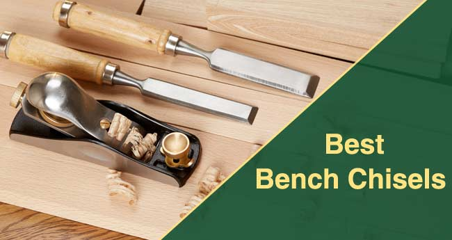 Best Bench Chisels