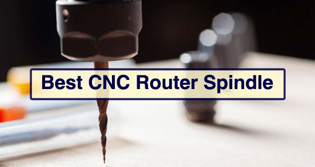 Best CNC Router Spindle