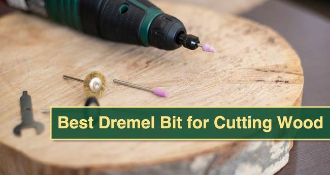 Best Dremel Bit for Cutting Wood
