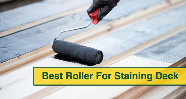 Best Roller For Staining Deck