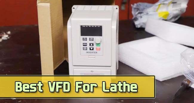 Best VFD For Lathe