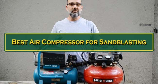 Best Air Compressor for Sandblasting