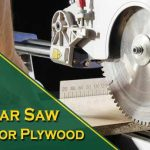 Best Circular Saw Blade for Plywood : Top 10 Picks