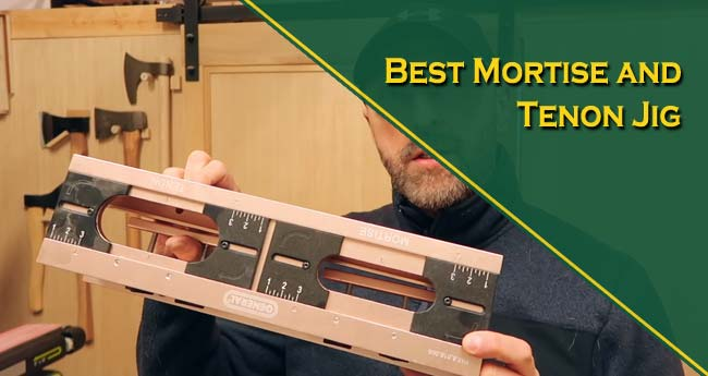 Best Mortise and Tenon Jig