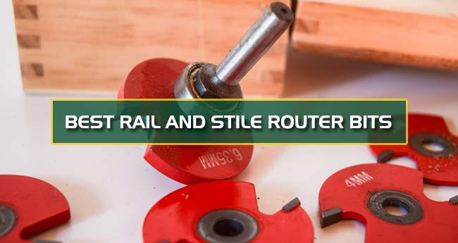 Best Rail And Stile Router Bits