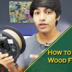 How to Choose Wood Filament: A Complete Guide 2021