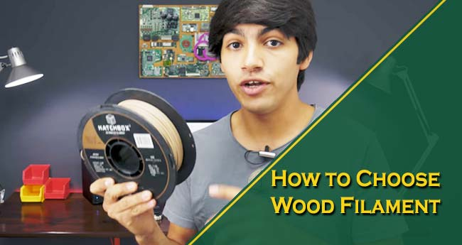 How to Choose Wood Filament